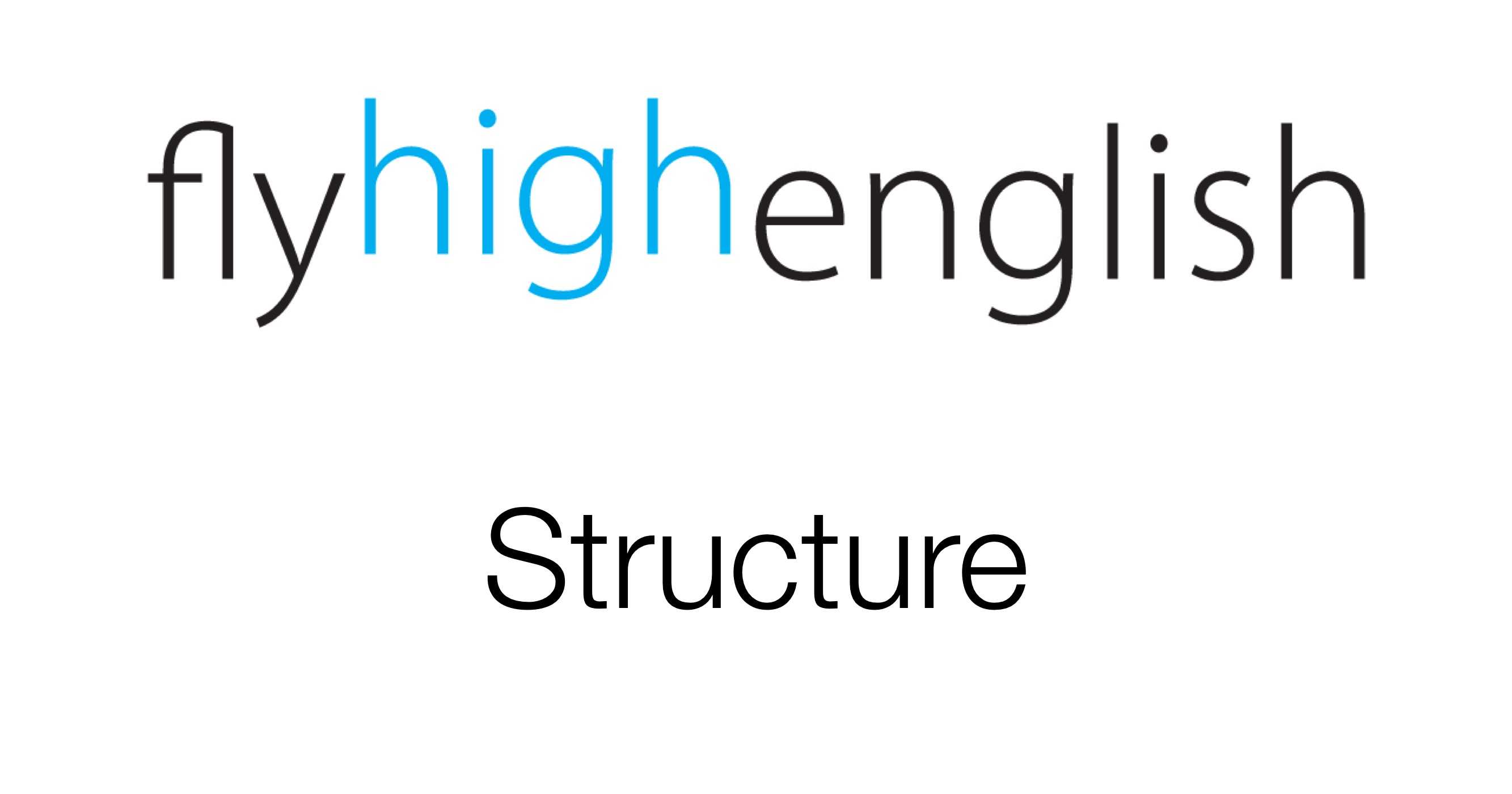 Fly High English - Structure